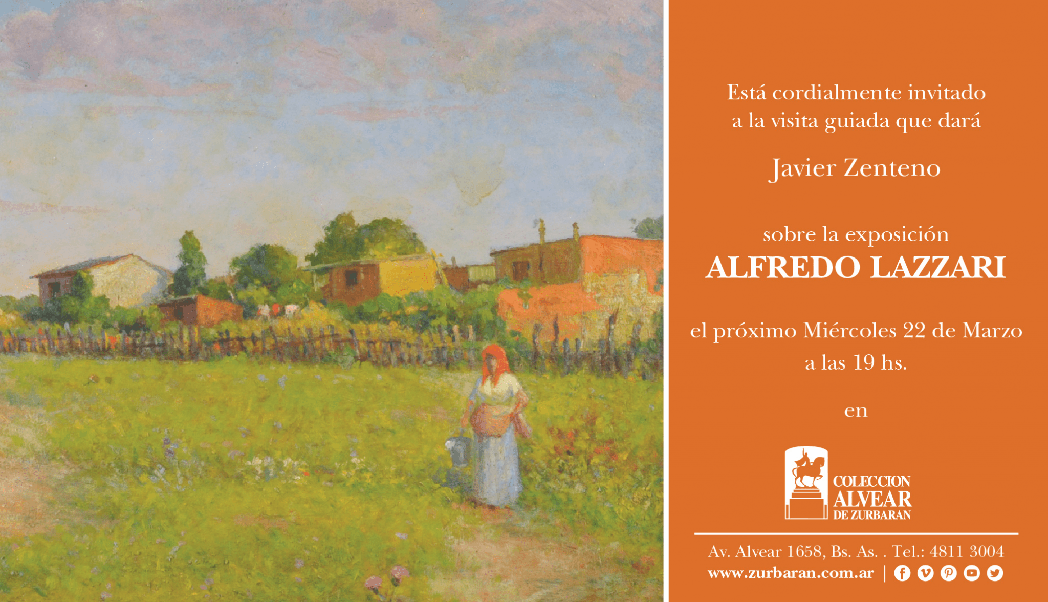 Están cordialmente invitados a la visita guiada en Colección Alvear exhibiendo obras de uno de los responsables de nuestra pintura moderna, Alfredo Lazzari (1871 - 1949).